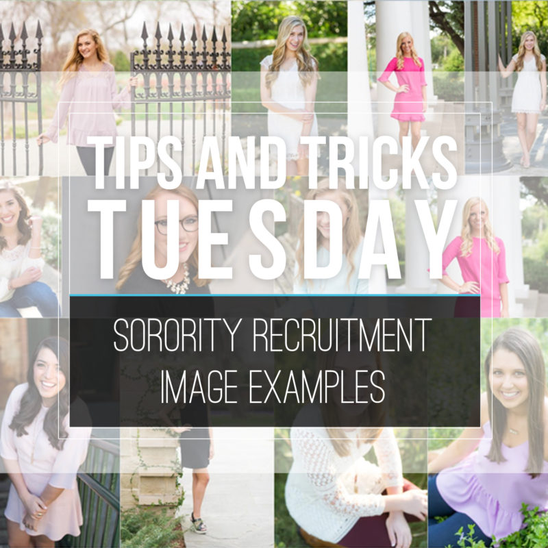 Tips & Tricks Tuesday  |  Sorority Recruitment Image Examples