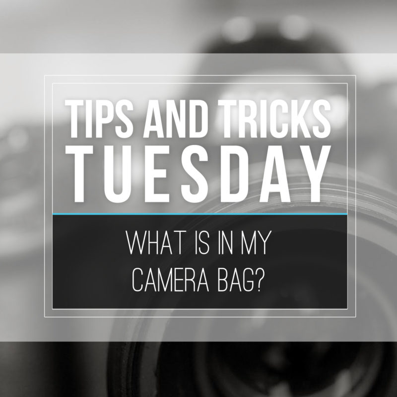 Tips & Tricks Tuesday  |  What's in My Camera Bag?