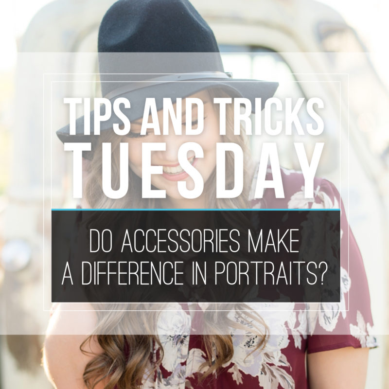 Tips & Tricks Tuesday  |  Accessories…Do They Make a Difference?