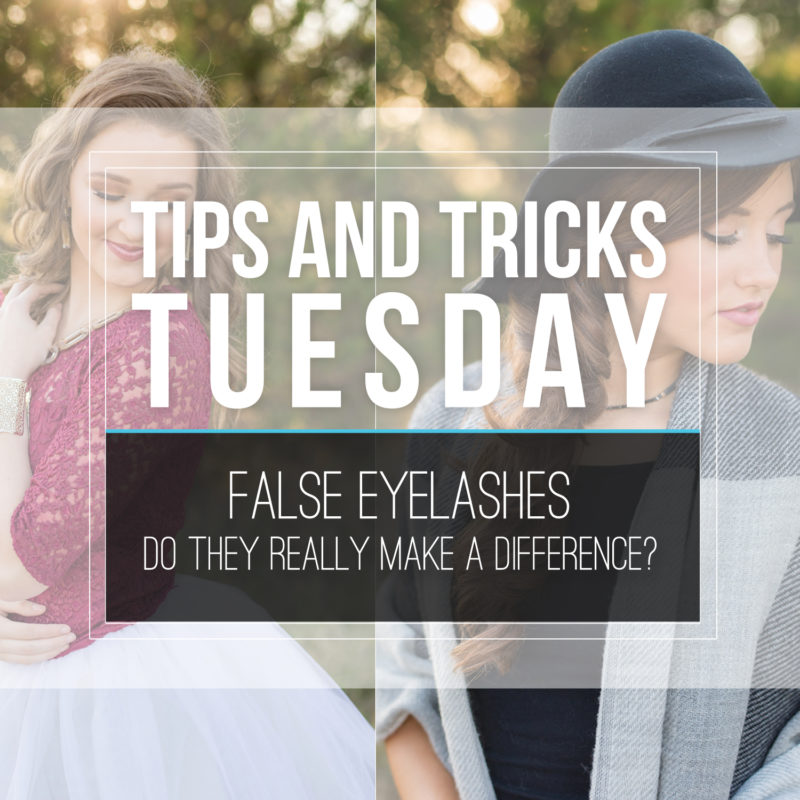 Tips & Tricks Tuesday  |  False Eyelashes…Do They Make a Difference?