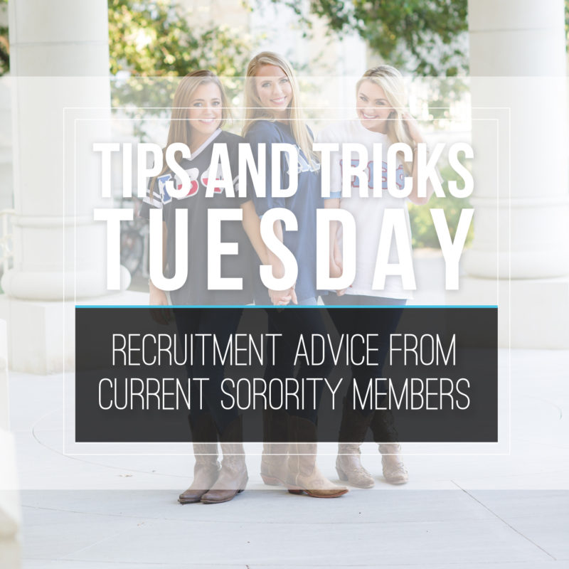 Tips & Tricks Tuesday  |  Sorority Recruitment Advice