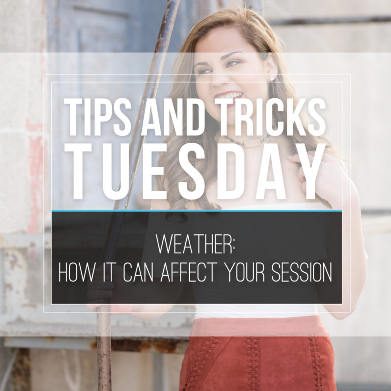 Tips & Tricks Tuesday  |  Weather: How It Can Affect Your Session